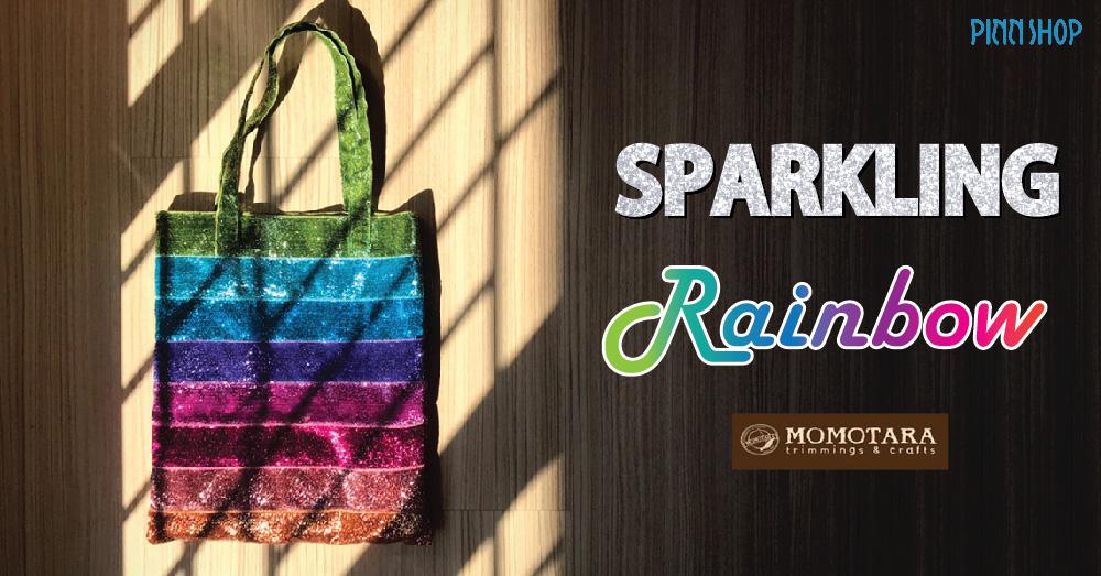 Sparkling Rainbow Bag : กระเป๋าผ้าสายรุ้งจากริบบิ้นmomotara